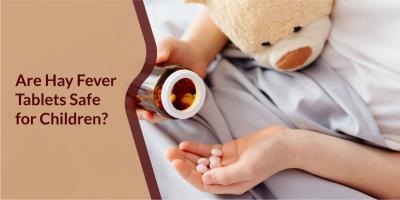 Are hay fever tablets safe for children?