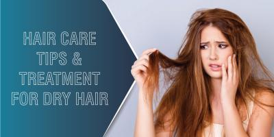 Hair care tips & treatment for dry hair
